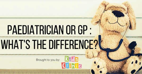 Difference Between Paediatrician And GP